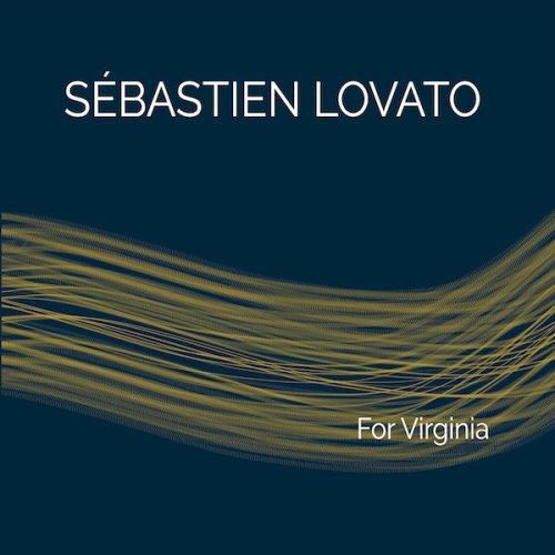 "SEBASTIEN LOVATO ""For Virginia"" INDISPENSABLE JAZZ NEWS"